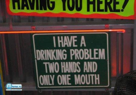 Probleme cu bautura :))